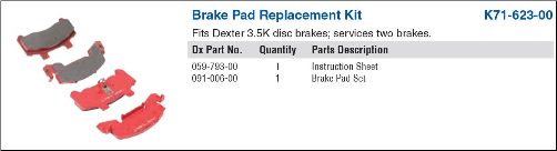BRAKE DISC PAD KIT 3.5K DX  TAKES EXTRA TIME. MUST SHIP DIRECT FROM DEXTER.